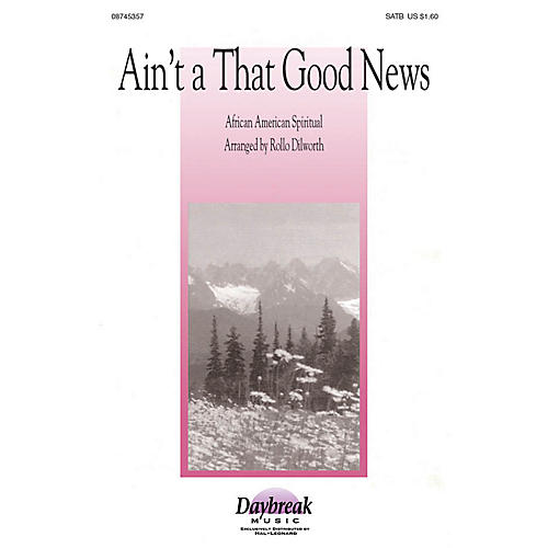 Daybreak Music Ain't A That Good News SATB arranged by Rollo Dilworth