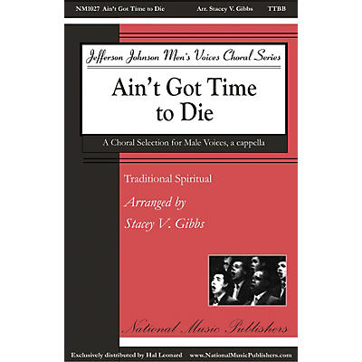 Gentry Publications Ain't Got Time to Die TTBB A Cappella arranged by Stacey V. Gibbs