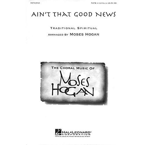 Hal Leonard Ain't That Good News SATB a cappella arranged by Moses Hogan