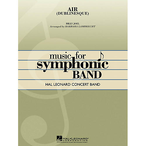 Hal Leonard Air (Dublinesque) Concert Band Level 4 Arranged by Barbara Lambrecht