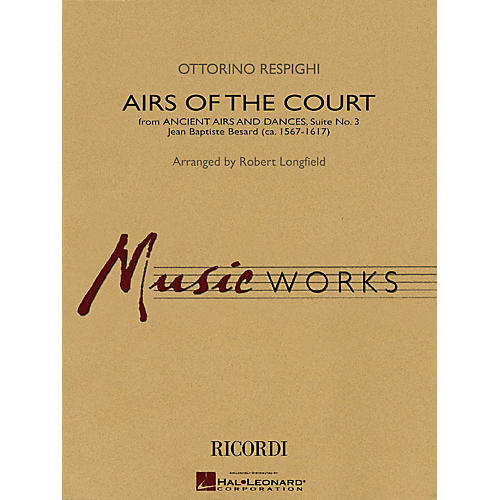 Hal Leonard Airs of the Court (from Ancient Airs and Dances, Suite No. 3) Concert Band Level 3.5 by Robert Longfield