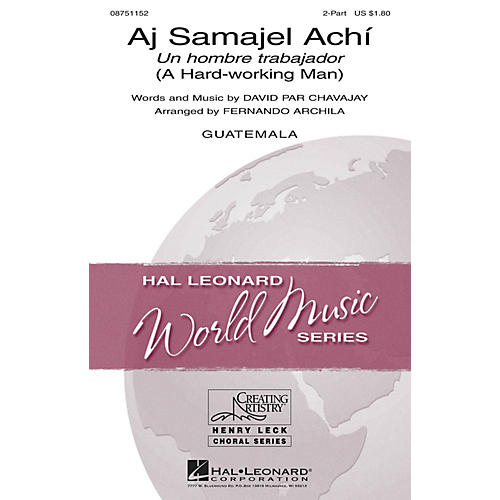 Hal Leonard Aj Samajel Achí (Un hombre trabajador - A Hard-Working Man) 2-Part arranged by Fernando Archila