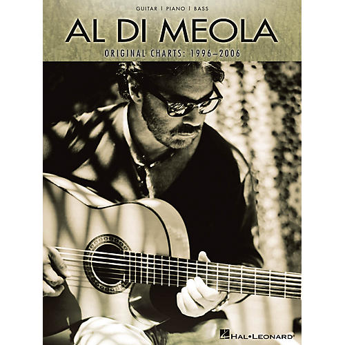 Hal Leonard Al Di Meola - Original Charts: 1996-2006 (Guitar/Piano/Bass) Artist Books Series Softcover by Al Di Meola