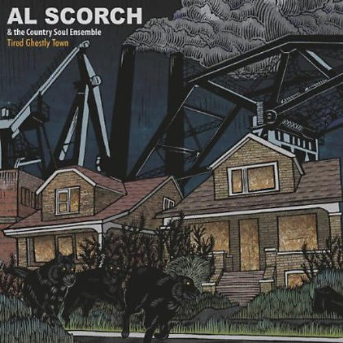 Alliance Al Scorch and His Country Soul Ensemble - Tired Ghostly Town