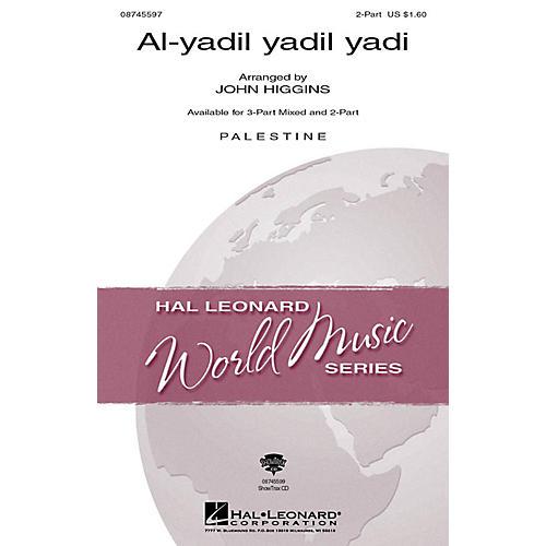 Hal Leonard Al-yadil yadil yadi 2-Part arranged by John Higgins