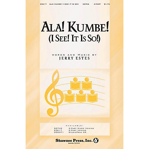 Shawnee Press Ala! Kumbe! (I See! It Is So!) 2-Part composed by Jerry Estes
