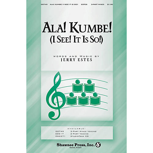Shawnee Press Ala! Kumbe! (I See! It Is So!) 3-Part Mixed composed by Jerry Estes