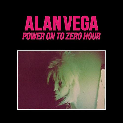 Alliance Alan Vega - Power On To Zero Hour