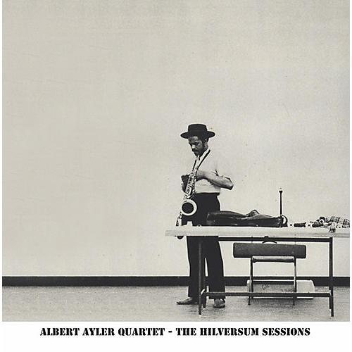 Alliance Albert Ayler - Hilversum Sessions
