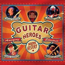 Albert Lee,Amos Garrett, James Burton - Guitar Heroes