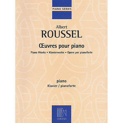 Editions Durand Albert Roussel - Piano Works Editions Durand Series Softcover Composed by Albert Roussel