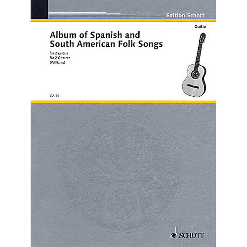 Schott Album of Spanish and South American Folk Songs (Two Guitars) Schott Series