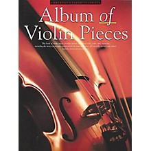 Music Sales Album of Violin Pieces (Everybody's Favorite Series, Volume 6) Music Sales America Series Softcover