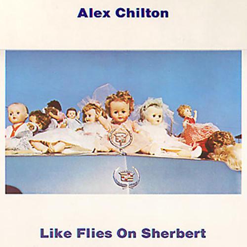 Alliance Alex Chilton - Like Flies on Sherbert