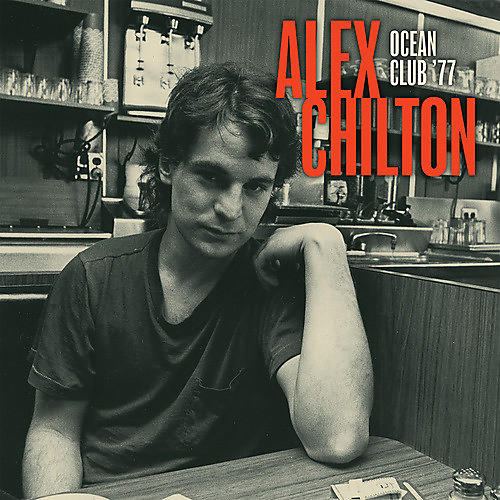 Alliance Alex Chilton - Live at the Ocean Club '77