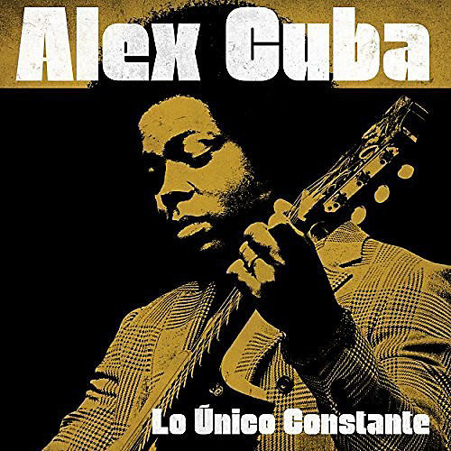 Alliance Alex Cuba - Lo Unico Constante