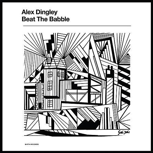 Alliance Alex Dingley - Beat The Babble