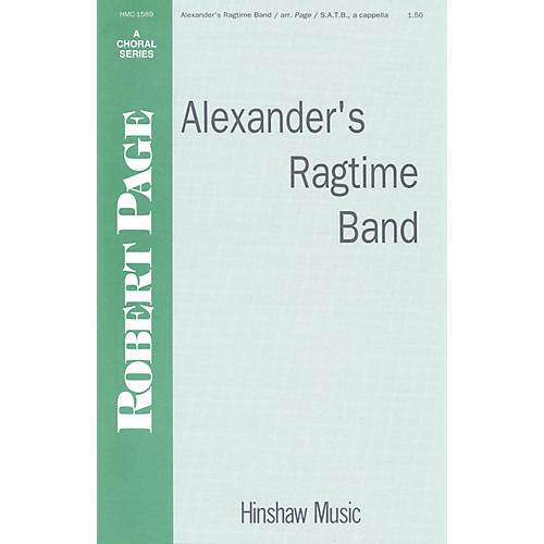 Hinshaw Music Alexander's Ragtime Band SATB a cappella composed by Irving Berlin