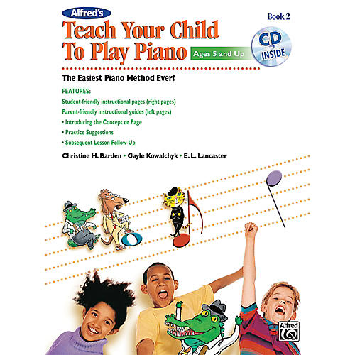 Alfred Alfred's Teach Your Child to Play Piano, Book 2 (Book/CD)
