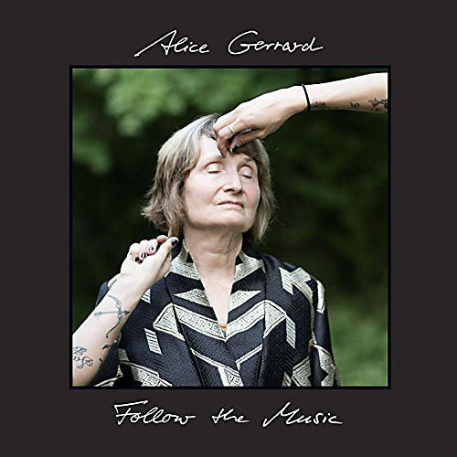 Alliance Alice Gerrard - Follow the Music
