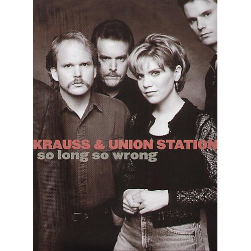 Alliance Alison Krauss - So Long So Wrong