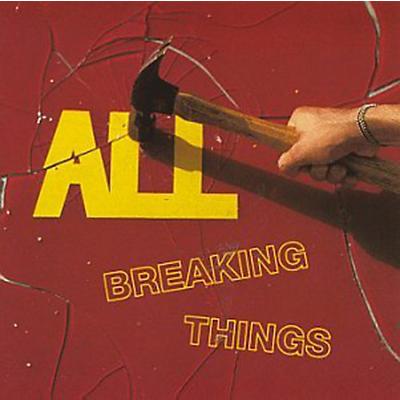 All - Breaking Things