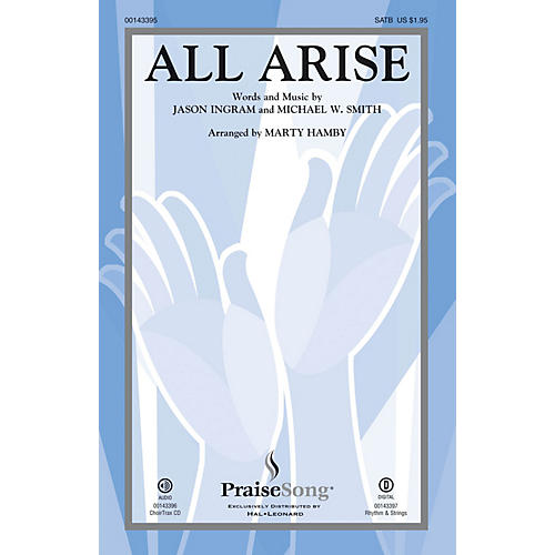 PraiseSong All Arise CHOIRTRAX CD by Michael W. Smith Arranged by Marty Hamby