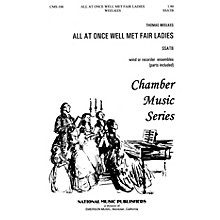 Hal Leonard All At Once Well Met Fair Ladies SSATB composed by William Hall
