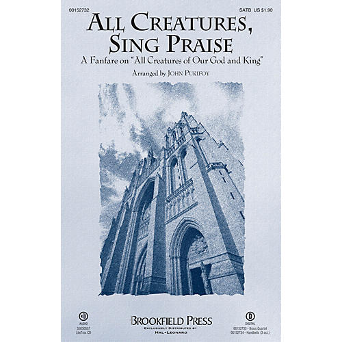 Brookfield All Creatures, Sing Praise (A Fanfare on All Creatures of Our God and King) SATB arranged by John Purifoy