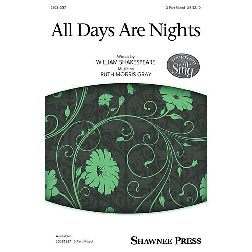 Shawnee Press All Days Are Nights 3-Part Mixed composed by Ruth Morris Gray