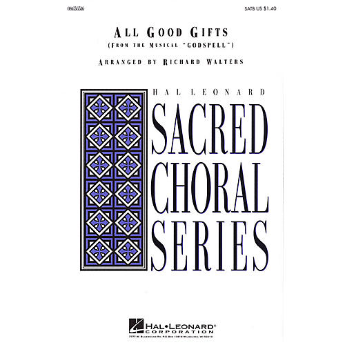 Hal Leonard All Good Gifts (from Godspell) SATB arranged by Richard Walters