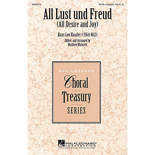 Hal Leonard All Lust und Freud (All Desire and Joy) SATB a cappella composed by Hans Leo Hassler