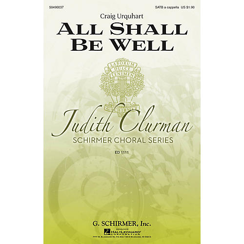 G. Schirmer All Shall Be Well (Judith Clurman Choral Series) SATB a cappella composed by Craig Urquhart