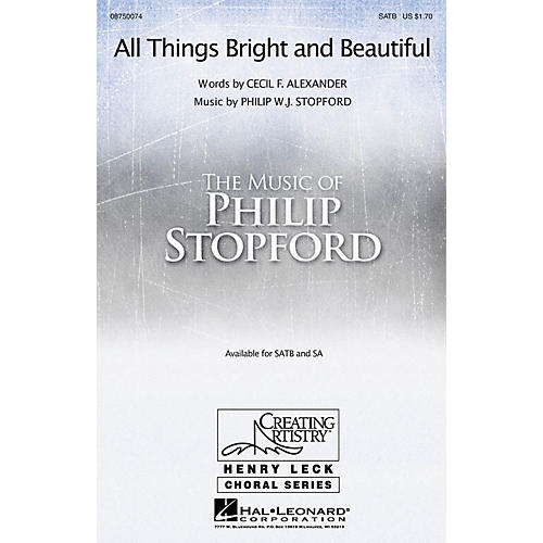 Hal Leonard All Things Bright and Beautiful SATB composed by Philip Stopford