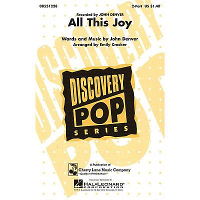 Cherry Lane All This Joy 2-Part by John Denver arranged by Emily Crocker
