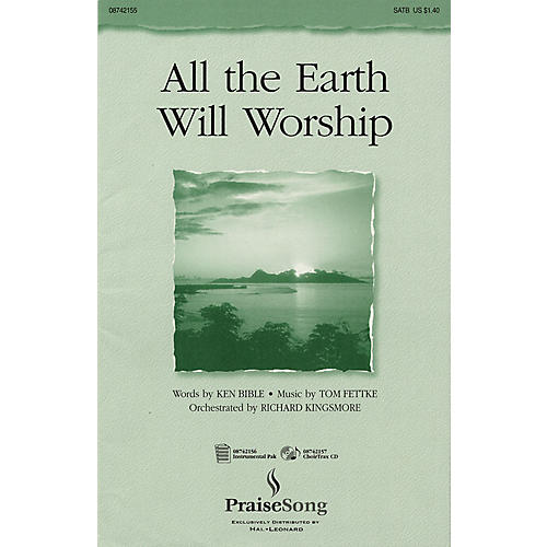 PraiseSong All the Earth Will Worship IPAKO Arranged by Richard Kingsmore