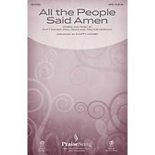 PraiseSong All the People Said Amen SATB by Matt Maher arranged by Marty Hamby
