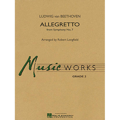 Hal Leonard Allegretto (from Symphony No. 7) Concert Band Level 2-2 1/2 Composed by Beethoven Arranged by Longfield