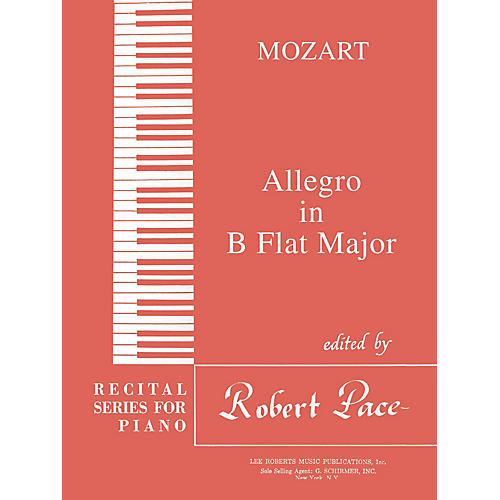 Lee Roberts Allegro in B Flat Major Pace Piano Education Series Composed by Wolfgang Amadeus Mozart