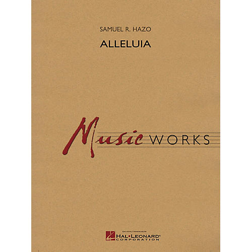 Hal Leonard Alleluia Concert Band Level 5 Composed by Samuel R. Hazo