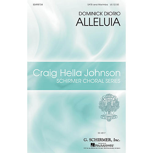 G. Schirmer Alleluia (Craig Hella Johnson Choral Series) SATB Divisi composed by Dominick DiOrio