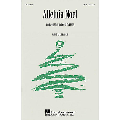 Hal Leonard Alleluia Noel (SATB) SATB composed by Roger Emerson