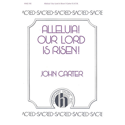 Hinshaw Music Alleluia! Our Lord Is Risen SATB composed by John Carter
