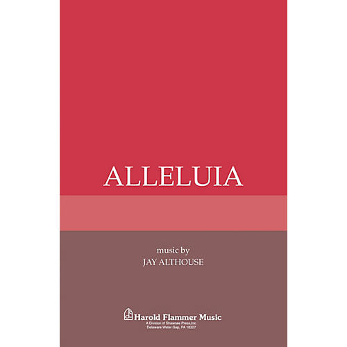 Shawnee Press Alleluia SATB a cappella composed by Jay Althouse
