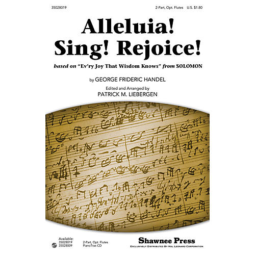 Shawnee Press Alleluia! Sing! Rejoice! 2PT, FLUTES I AND II arranged by Patrick M. Liebergen