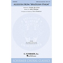 G. Schirmer Alleluia (from Brazilian Psalm) SAB arranged by Tom Anderson