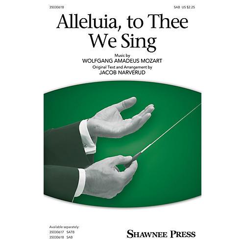 Shawnee Press Alleluia, to Thee We Sing SAB arranged by Jacob Narverud