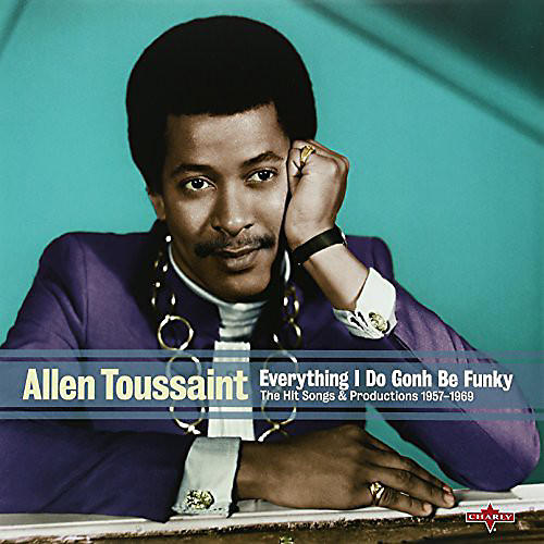 Alliance Allen Toussaint - Everything I Do Is Gonh Be Funky