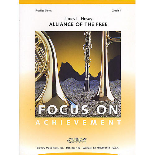 Curnow Music Alliance of the Free (Grade 4 - Score and Parts) Concert Band Level 4 Composed by James L. Hosay