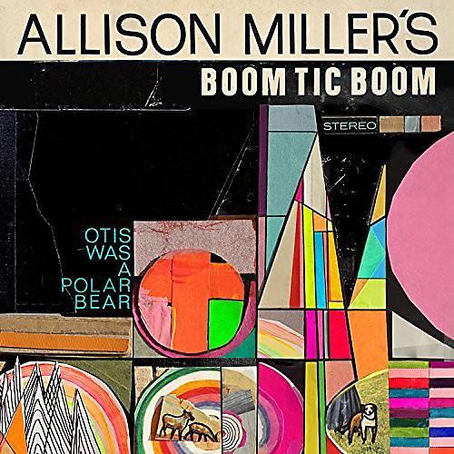 Alliance Allison Miller - Otis Was a Polar Bear